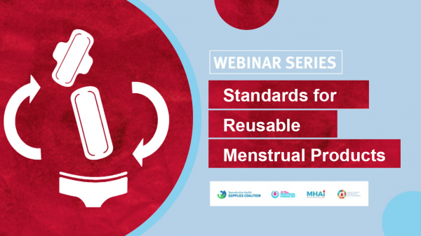 Standards for Reusable Sanitary Pads – Key takeaways from the Menstrual Health Standards Webinar